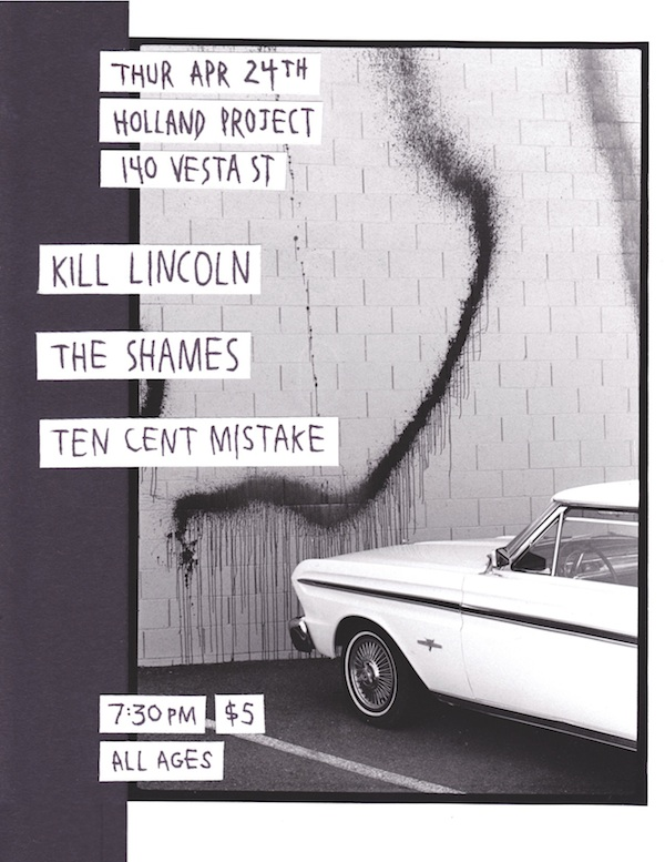 Kill Lincoln, Ten Cent Mistake, The Shames