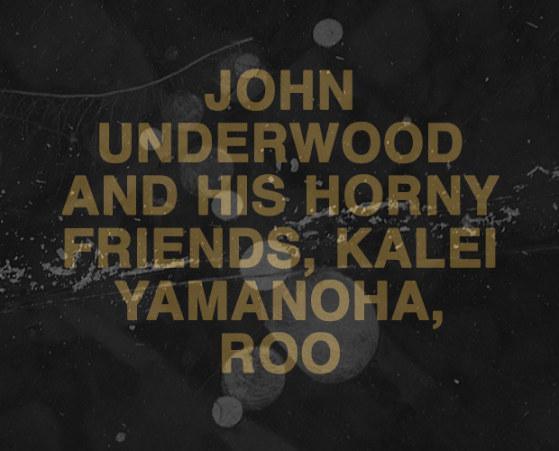 John Underwood and his Horny Friends, Kalei Yamanoha, Roo