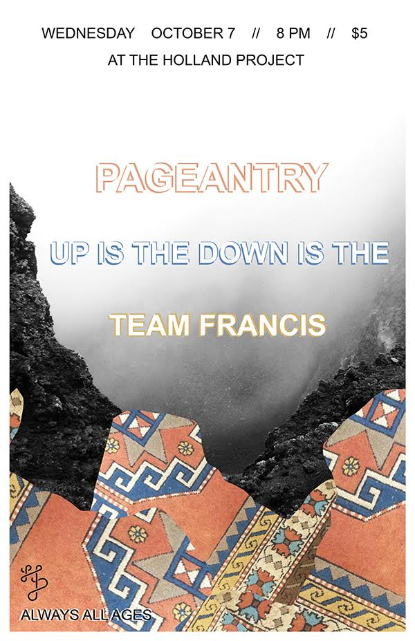 Pageantry, Up is the Down is the, Team Francis