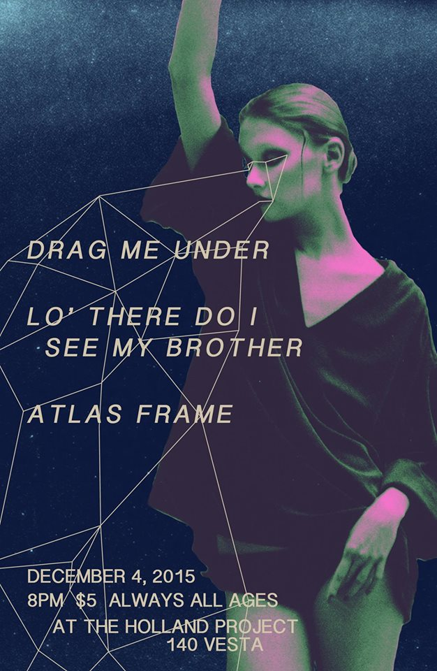 Lo There, Atlas Frame, Drag Me Under - The Holland Project