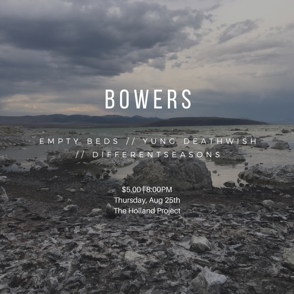 Bowers, Empty Beds, Yung Deathwish, Differentseasons