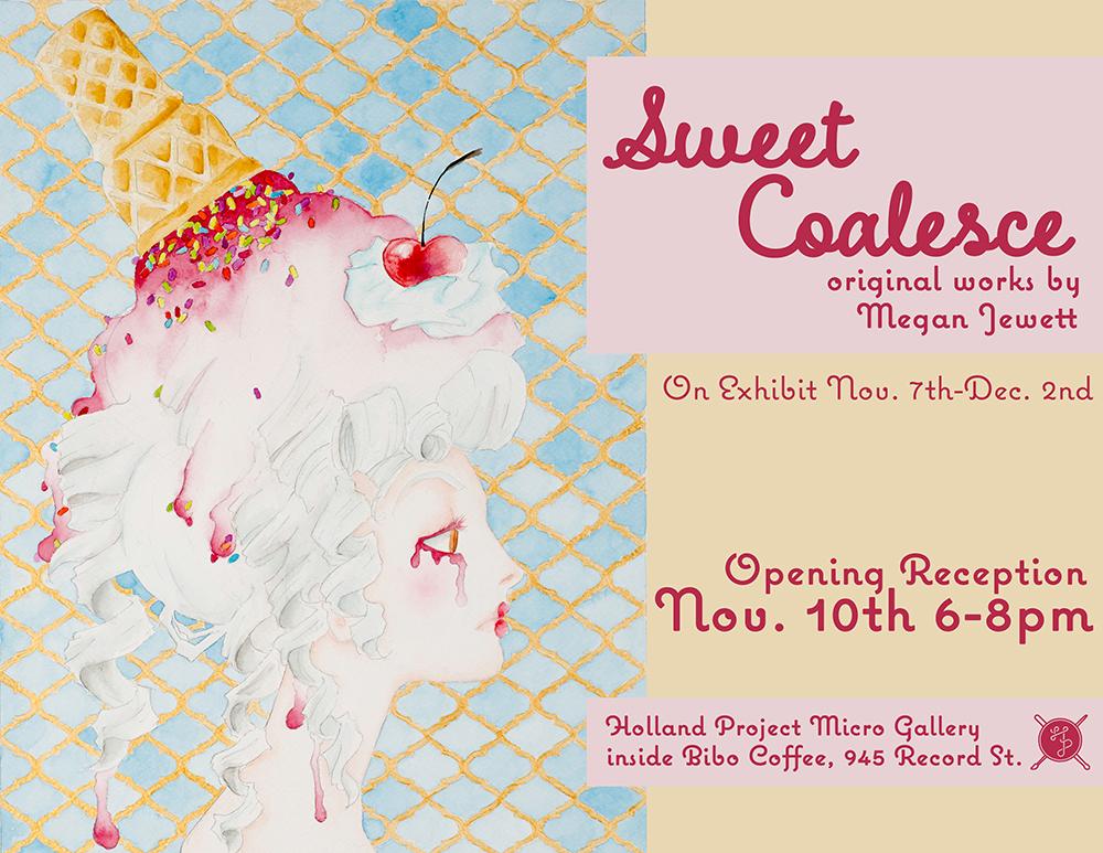 Sweet Coalesce Opening Reception