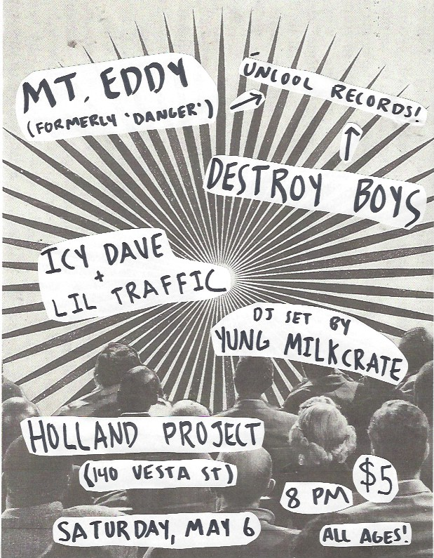Mt. Eddy (fka Jakob Danger), Destroy Boys, Lil Traffic, Yung Milkcrate