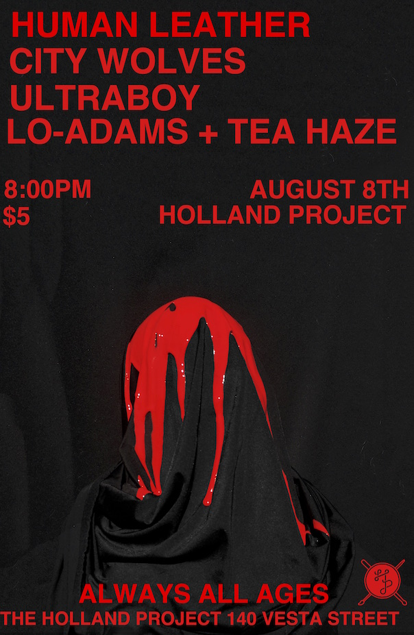 Human Leather, City Wolves, Ultraboy, Lo Adams + Tea Haze