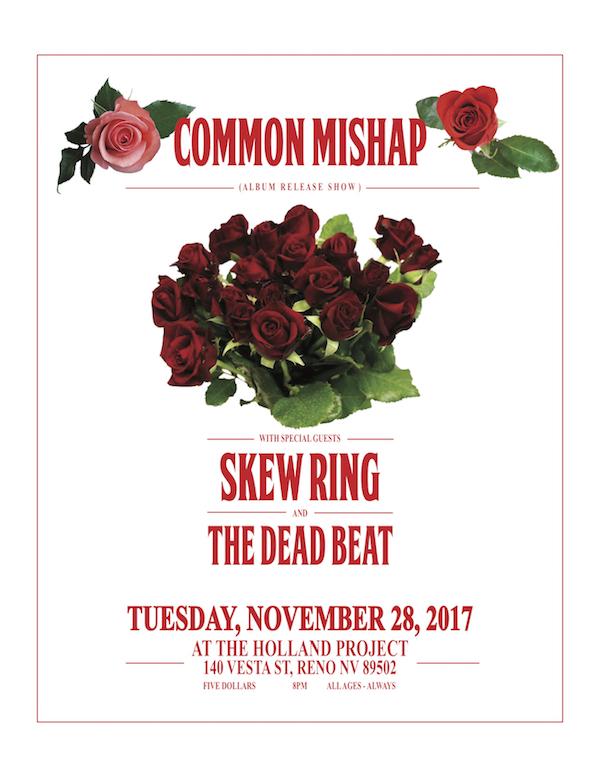 Common Mishap (Album Release), Skew Ring, The Dead Beat