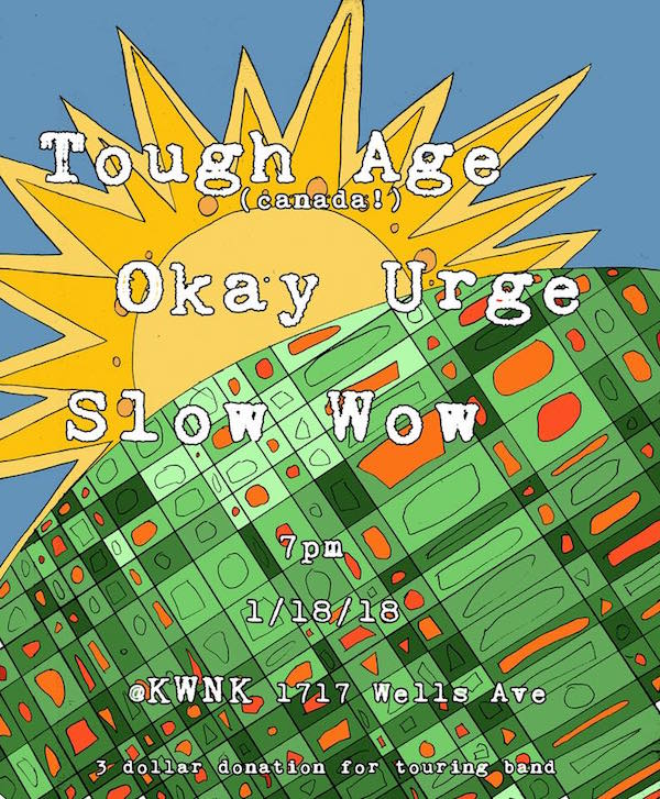 Tough Age, Slow Wow, Okay Urge at KWNK