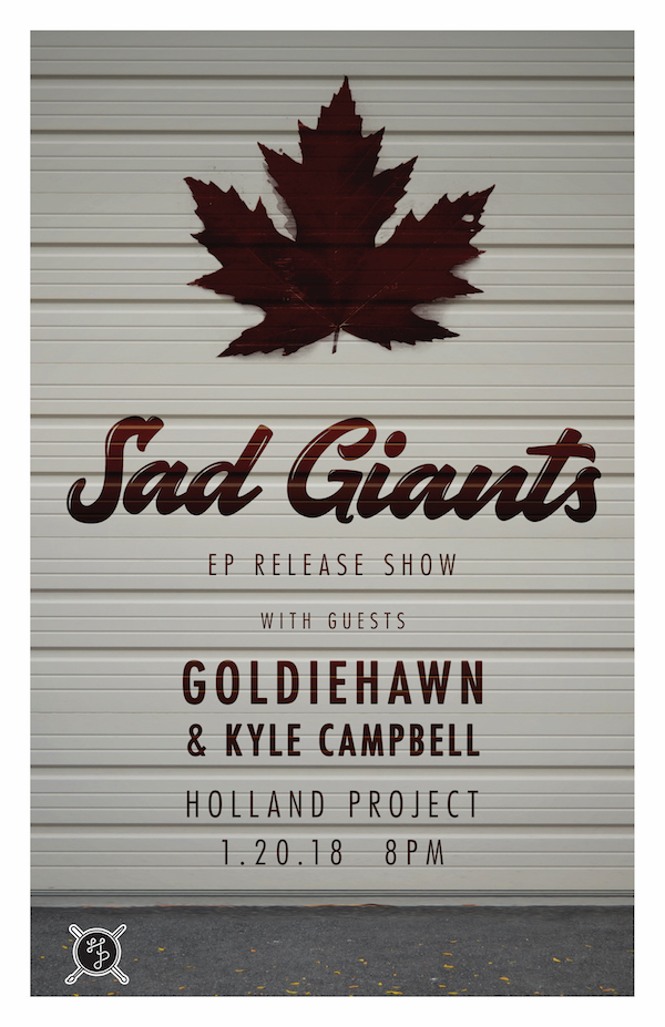 Sad Giants EP Release, Goldiehawn, Kyle Campbell