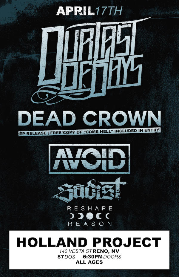Our Last of Days, Dead Crown, AVOID, Sadist, Reshape Reason