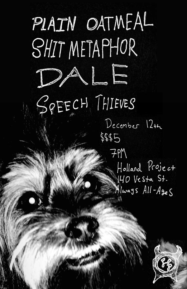 Plain Oatmeal (Album Release), Shit Metaphor, Dale, Speech Thieves