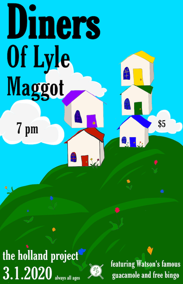 """Diners, Of Lyle, Maggot """"House Show"""""""