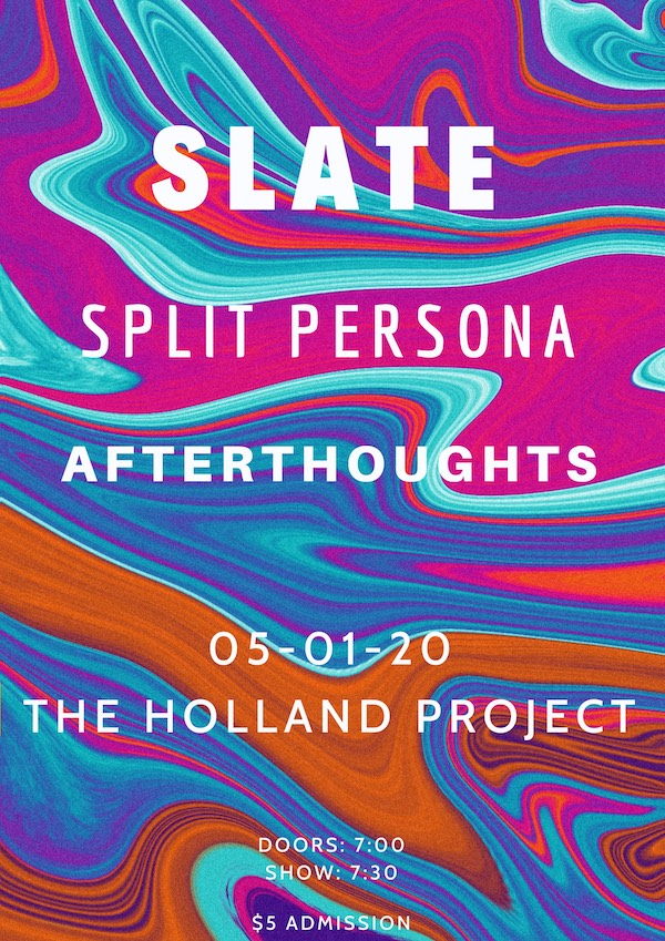 POSTPONED: Slate, Split Persona, Afterthoughts