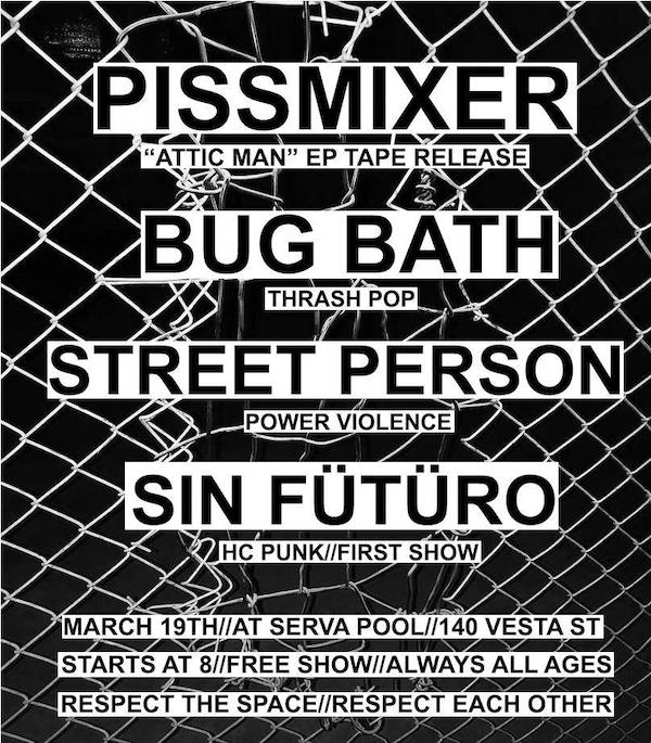 POSTPONED: Pissmixer, Bug Bath, Street Person, Sin Fütüro