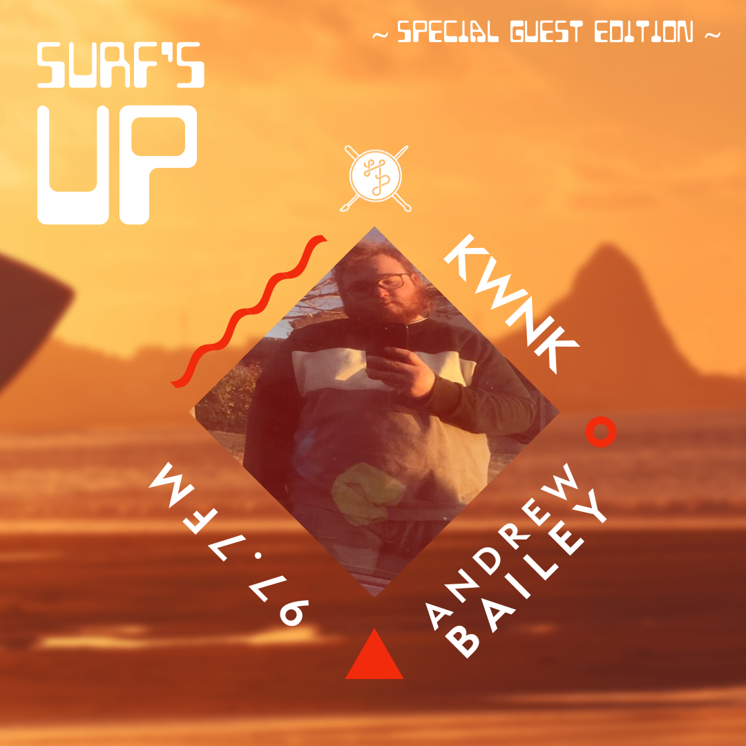 Surf's Up! with Andrew Bailey of Ummm Jr.