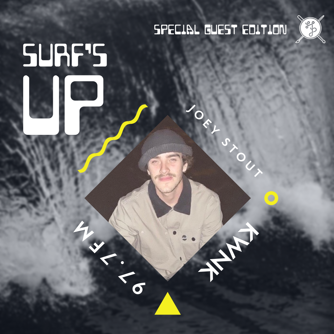 Surfs Up! with Joey Stout