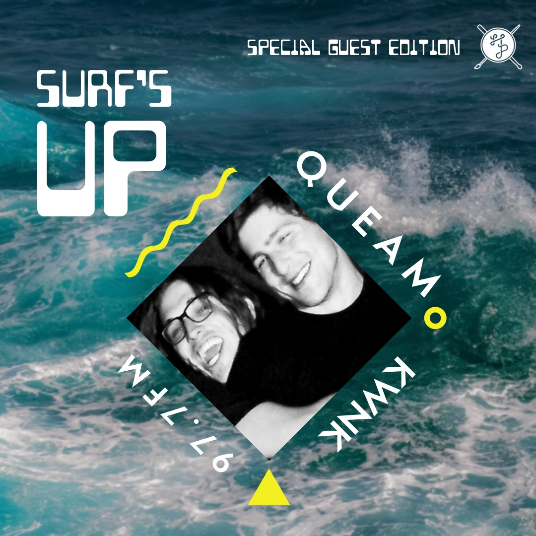 Surfs Up! with Queam