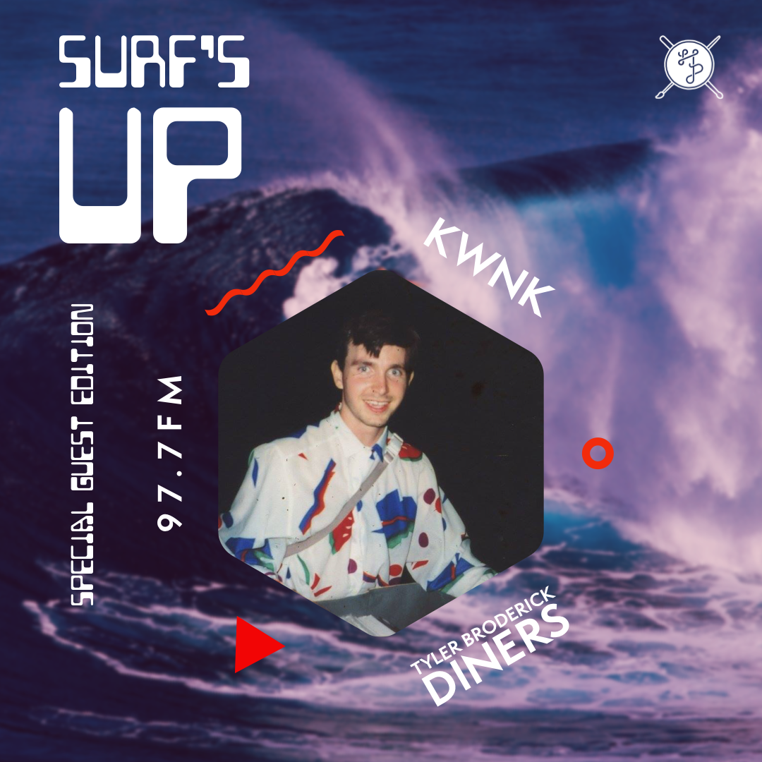 Surfs Up feat Tyler Broderick (Diners)